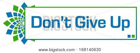 Don't give up text written over green blue background.