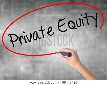 Woman Hand Writing Private Equity With Black Marker Over Transparent Board
