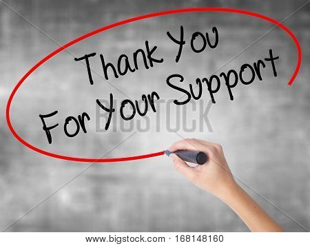 Woman Hand Writing Thank You For Your Support  With Black Marker Over Transparent Board