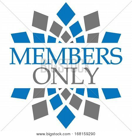 Members only text written over grey blue background.