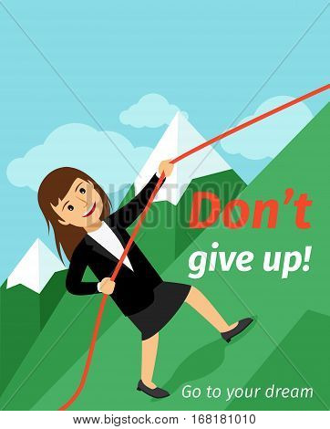 Motivation poster, vertical banner with dont give up inscription. Go to your dream with business lady vector illustration