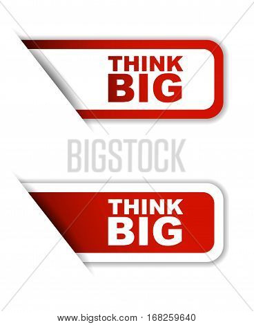 think big sticker think big red sticker think big red vector sticker think big set stickers think big design think big sign think big think big eps10