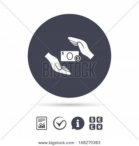 Protection paper money sign icon. Hands protect cash symbol. Money or savings insurance. Report document, information and check tick icons. Currency exchange. Vector