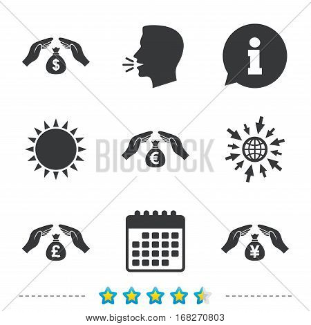 Hands insurance icons. Money bag savings insurance symbols. Hands protect cash. Currency in dollars, yen, pounds and euro signs. Information, go to web and calendar icons. Sun and loud speak symbol