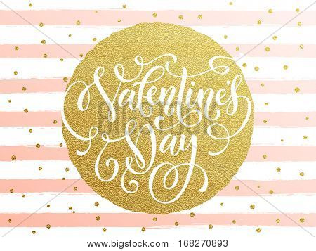 Gold Valentine Day calligraphy text with vector greeting card on white and pink watercolor stripes background with golden foil glitter dots.