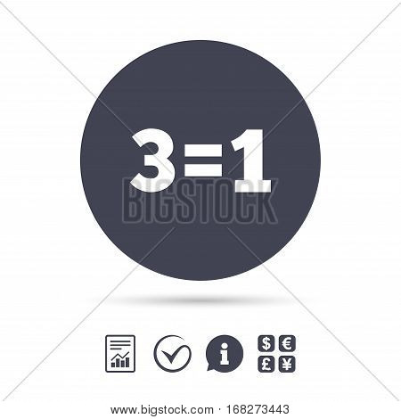 Three for one sign icon. Take three pay for one sale button. 3 equals 1. Report document, information and check tick icons. Currency exchange. Vector