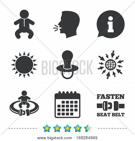 Baby infants icons. Toddler boy with diapers symbol. Fasten seat belt signs. Child pacifier and pram stroller. Information, go to web and calendar icons. Sun and loud speak symbol. Vector