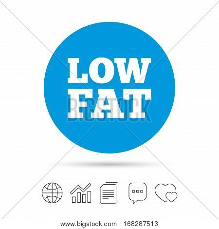 Low fat sign icon. Salt, sugar food symbol. Copy files, chat speech bubble and chart web icons. Vector