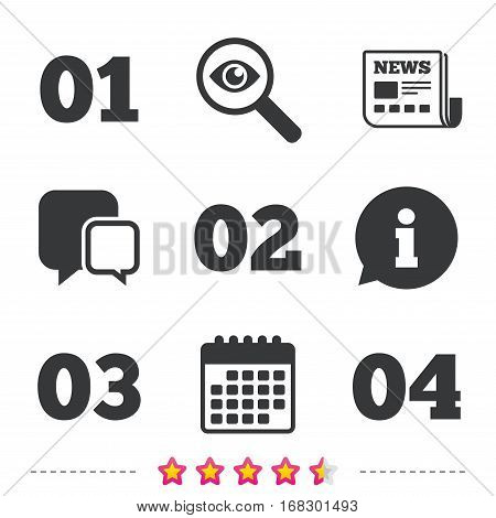 Step one, two, three and four icons. Sequence of options symbols. Loading process signs. Newspaper, information and calendar icons. Investigate magnifier, chat symbol. Vector