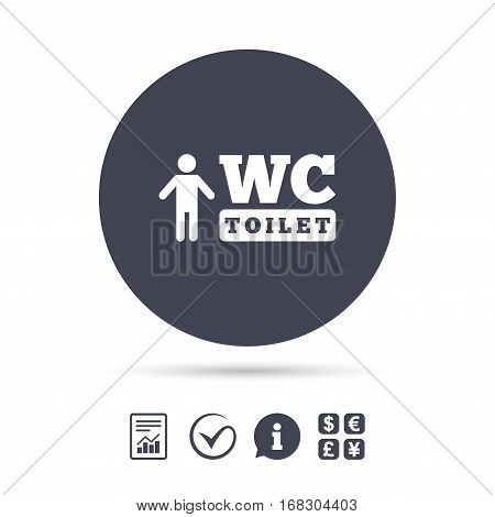 WC men toilet sign icon. Restroom or lavatory symbol. Report document, information and check tick icons. Currency exchange. Vector