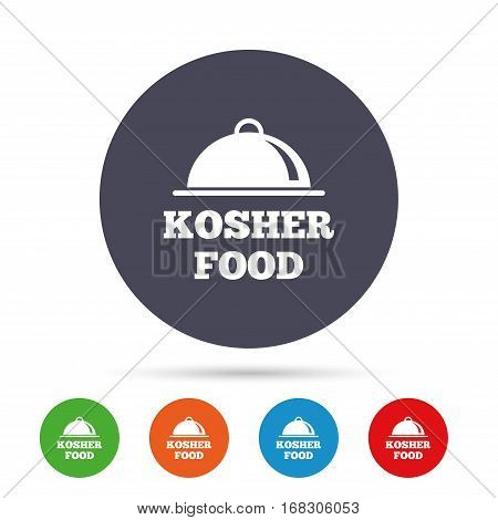 Kosher food product sign icon. Natural Jewish food with platter serving symbol. Round colourful buttons with flat icons. Vector