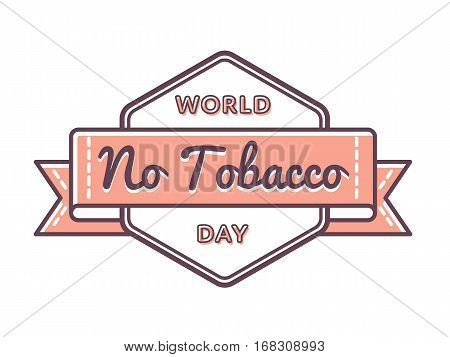 World No Tobacco day emblem isolated vector illustration on white background. 31 may world healthcare holiday event label, greeting card decoration graphic element