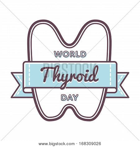 World Thyroid day emblem isolated vector illustration on white background. 25 may world healthcare holiday event label, greeting card decoration graphic element