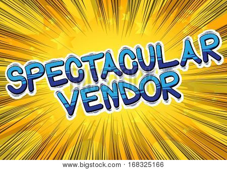 Spectacular Vendor - Comic book style word on abstract background.