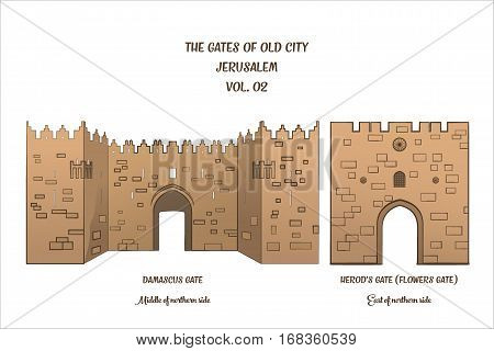 The gates of the Old City of Jerusalem Damascus Gate and Herod's Gate or Shechem gate and Flowers Gate. Vector illustration