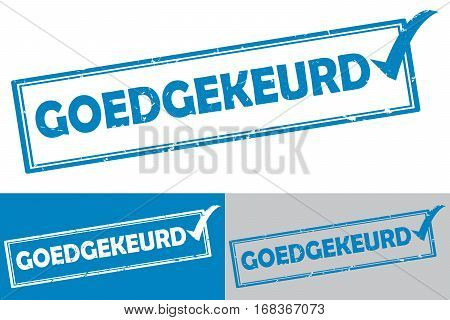 Approved Dutch: Goedgekeurd rubber stamp /label.  Grunge design with dust scratches. Grunge layer is applied exactly on the colored stamp. Color is easily change.