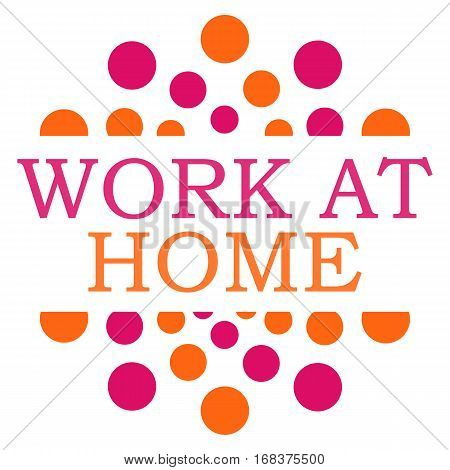 Work at home text written over pink orange background.