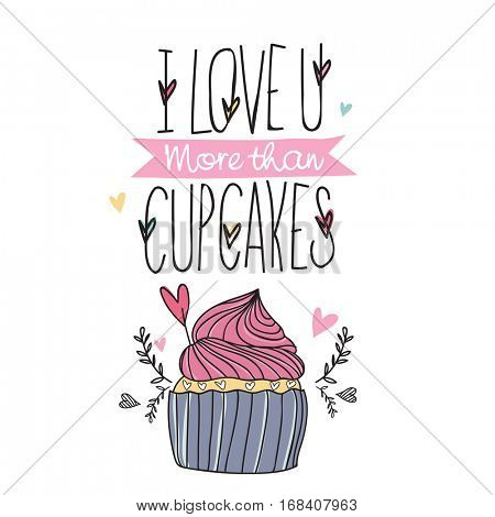 Greeting card design with illustration of cupcake for Valentine's Day Celebration.