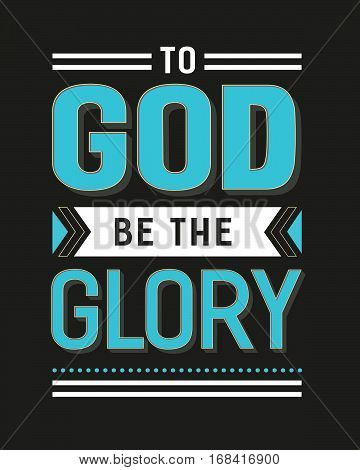 To Go Be the Glory Gospel Hymn Lyrics Vector Poster with vintage style typography and design ornaments in tiel, and white on black background