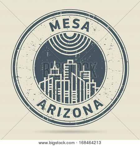 Grunge rubber stamp or label with text Mesa Arizona written inside vector illustration