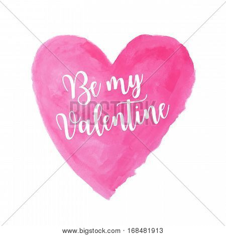 pink heart watercolor paint isolated on white background with words Be my Valentine