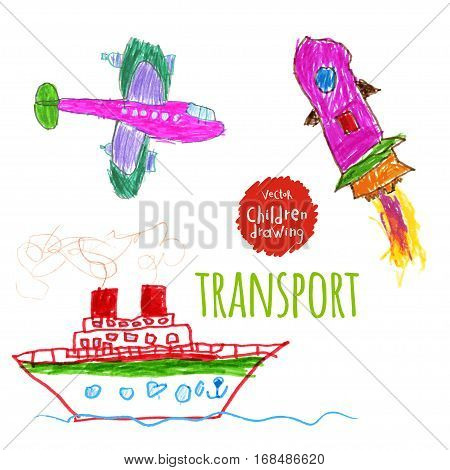 Vector illustration. A naive drawing style imitating childs drawing. Aircraft, ship, rocket
