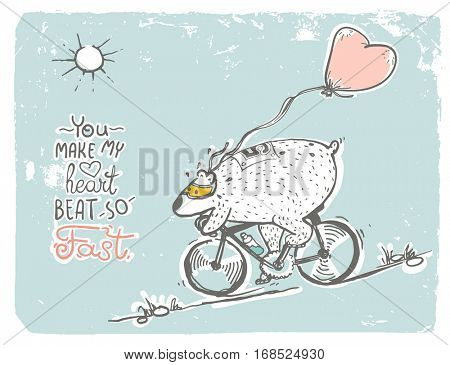 Free hand drawing of Bear in Love riding bicycle with Heart shaped balloon. Text - You Made My Heart Beat So Fast.