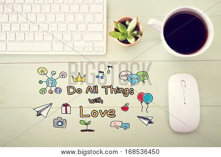 Do All Things With Love Concept With Workstation