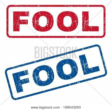 Fool text rubber seal stamp watermarks. Vector style is blue and red ink caption inside rounded rectangular banner. Grunge design and unclean texture. Blue and red emblems.