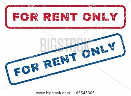 For Rent Only text rubber seal stamp watermarks. Vector style is blue and red ink tag inside rounded rectangular banner. Grunge design and scratched texture. Blue and red emblems.