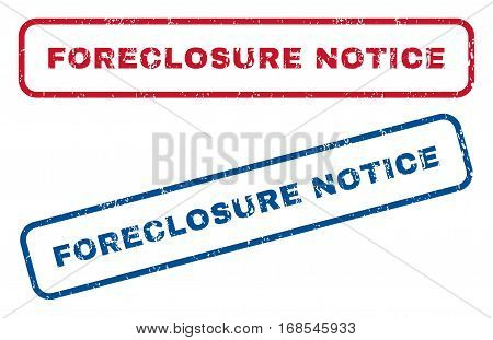 Foreclosure Notice text rubber seal stamp watermarks. Vector style is blue and red ink tag inside rounded rectangular shape. Grunge design and scratched texture. Blue and red signs.