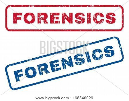 Forensics text rubber seal stamp watermarks. Vector style is blue and red ink tag inside rounded rectangular shape. Grunge design and dirty texture. Blue and red stickers.