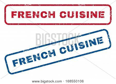 French Cuisine text rubber seal stamp watermarks. Vector style is blue and red ink tag inside rounded rectangular banner. Grunge design and dirty texture. Blue and red signs.