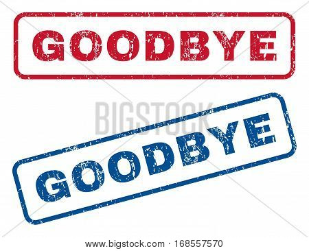 Goodbye text rubber seal stamp watermarks. Vector style is blue and red ink caption inside rounded rectangular shape. Grunge design and scratched texture. Blue and red emblems.