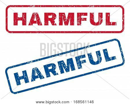 Harmful text rubber seal stamp watermarks. Vector style is blue and red ink caption inside rounded rectangular shape. Grunge design and dirty texture. Blue and red emblems.