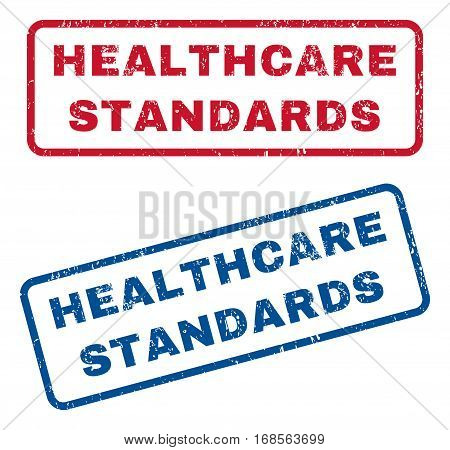 Healthcare Standards text rubber seal stamp watermarks. Vector style is blue and red ink tag inside rounded rectangular banner. Grunge design and scratched texture. Blue and red emblems.