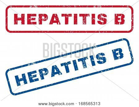 Hepatitis B text rubber seal stamp watermarks. Vector style is blue and red ink caption inside rounded rectangular banner. Grunge design and scratched texture. Blue and red stickers.
