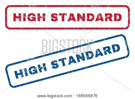 High Standard text rubber seal stamp watermarks. Vector style is blue and red ink tag inside rounded rectangular shape. Grunge design and unclean texture. Blue and red emblems.