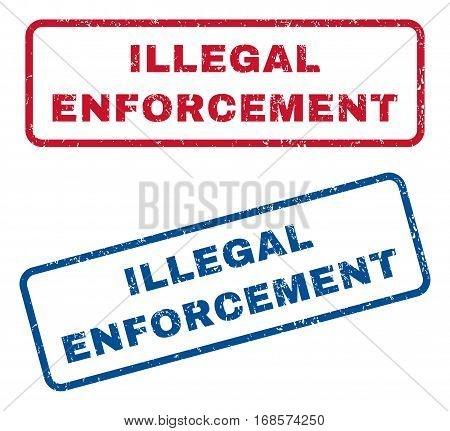 Illegal Enforcement text rubber seal stamp watermarks. Vector style is blue and red ink caption inside rounded rectangular shape. Grunge design and dust texture. Blue and red signs.
