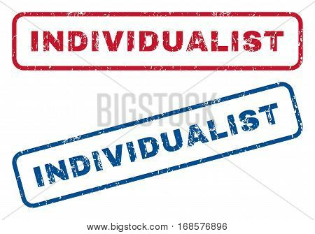 Individualist text rubber seal stamp watermarks. Vector style is blue and red ink tag inside rounded rectangular shape. Grunge design and dirty texture. Blue and red signs.