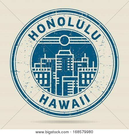 Grunge rubber stamp or label with text Honolulu Hawaii written inside vector illustration