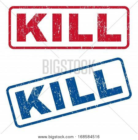 Kill text rubber seal stamp watermarks. Vector style is blue and red ink caption inside rounded rectangular shape. Grunge design and unclean texture. Blue and red stickers.