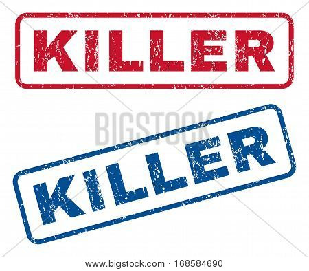 Killer text rubber seal stamp watermarks. Vector style is blue and red ink caption inside rounded rectangular shape. Grunge design and dust texture. Blue and red signs.