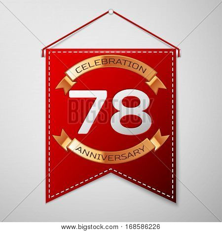 Red pennant with inscription Seventy eight Years Anniversary Celebration Design over a grey background. Golden ribbon. Colorful template elements for your birthday party. Vector illustration