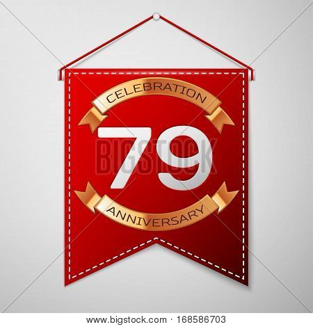 Red pennant with inscription Seventy nine Years Anniversary Celebration Design over a grey background. Golden ribbon. Colorful template elements for your birthday party. Vector illustration
