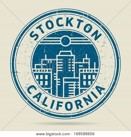 Grunge rubber stamp or label with text Stockton California written inside vector illustration