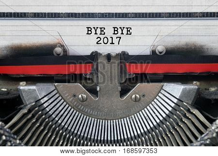 BYE BYE 2017 Typed Words On a Vintage Typewriter Conceptual