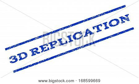 3D Replication watermark stamp. Text tag between parallel lines with grunge design style. Rotated rubber seal stamp with dust texture. Vector blue ink imprint on a white background.
