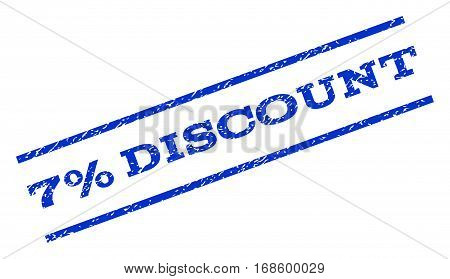 7 Percent Discount watermark stamp. Text caption between parallel lines with grunge design style. Rotated rubber seal stamp with dirty texture. Vector blue ink imprint on a white background.