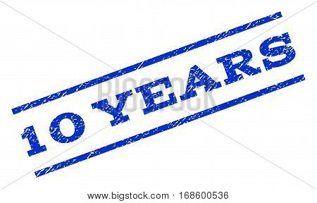 10 Years watermark stamp. Text caption between parallel lines with grunge design style. Rotated rubber seal stamp with dirty texture. Vector blue ink imprint on a white background.